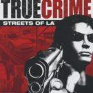 True Crime – Streets of LA (E-F-G-I-S) (SLES-51754)