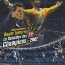 Roger Lemerre – La Selection des Champions 2002 (F) (SLES-50547)