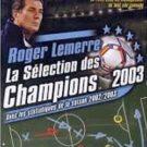 Roger Lemerre – La Selection des Champions 2003 (F) (SLES-51024)