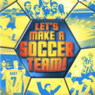 Lets Make a Soccer Team! (E-F-G-I-S) (SLES-54151)