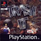 Trash It (E-F-G-I-S) (SLES-00256)